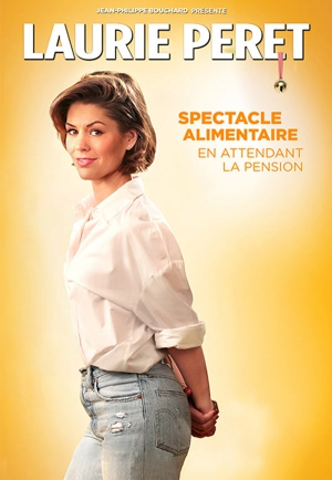 LAURIE PERET - SPECTACLE - ALIMENTAIRE EN ATTENDANT LA PENSION