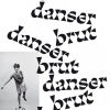 affiche DANSER BRUT + collections permanentes