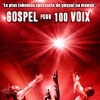 affiche GOSPEL POUR 100 VOIX WORLD TOUR - THE 100 VOICES OF GOSPEL