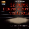affiche LE CATCH D'IMPROVISATION THEATRALE